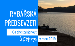 rybářská předsevzetí 2019